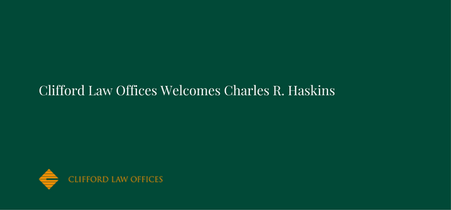 Clifford Law Offices Welcomes Charles R. Haskins.png