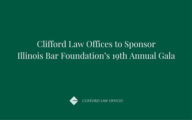 Clifford Law Offices to Sponsor Illinois Bar Foundation's 19th Annual Gala.png